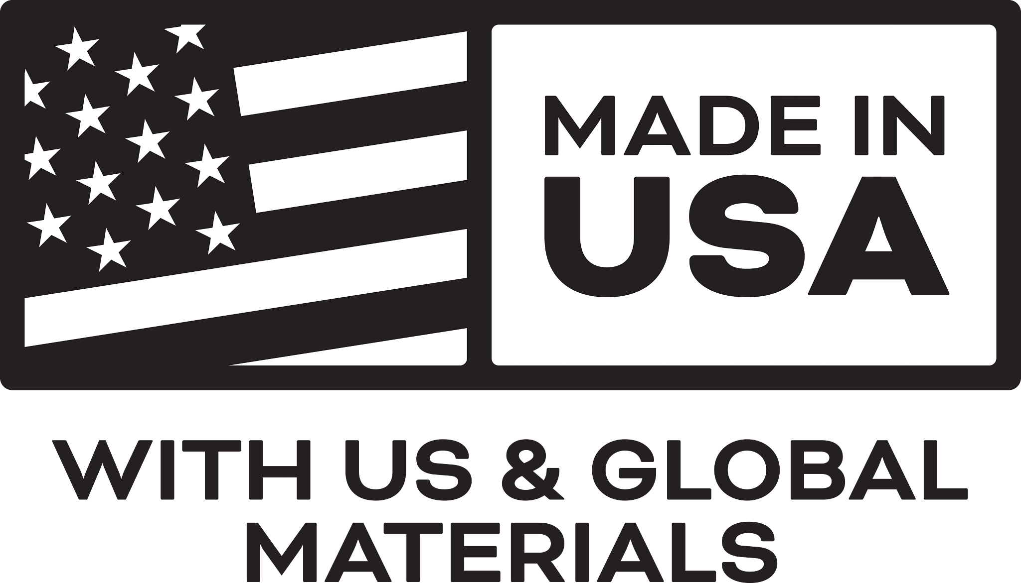 Made in the USA with U.S. & global materials